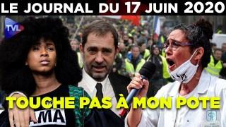 Macron-Castaner : en marche vers la lutte des races ? – Le Journal du mercredi 17 juin 2020