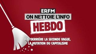 ONLI Hebdo #41 – Derrière la seconde vague, la mutation du capitalisme