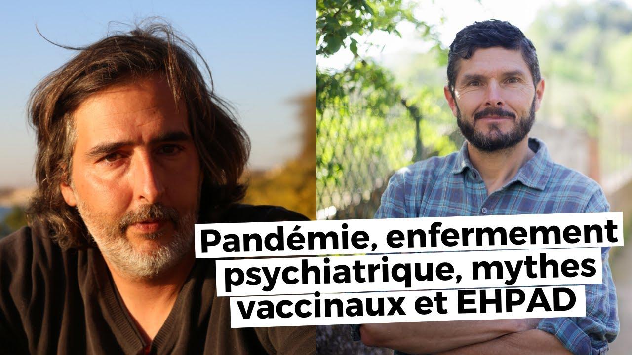 Pandémie, enfermement psychiatrique, mythes vaccinaux et EHPAD