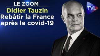 Rebâtir la France après le covid-19 – Le Zoom – Didier Tauzin – TVL