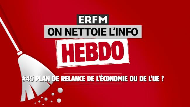ONLI Hebdo #45 – Plan de relance de l'économie ou de l'Union européenne ?