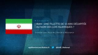 À LA VOLÉE #1 – Iran : une fillette de 13 ans décapitée au nom des lois islamiques ?