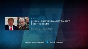 À LA VOLÉE #2 – L'Iran lance un mandat d'arrêt contre Trump