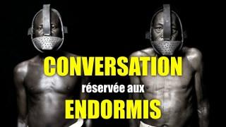 CDL47 – Le bon vieux temps de l'esclavage est de retour – POUR ENDORMIS – Conversation du lundi #47
