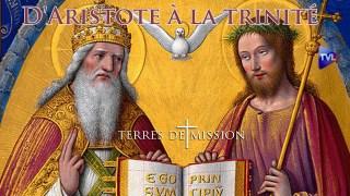 D'Aristote à la trinité – Terres de Mission n°175 – TVL
