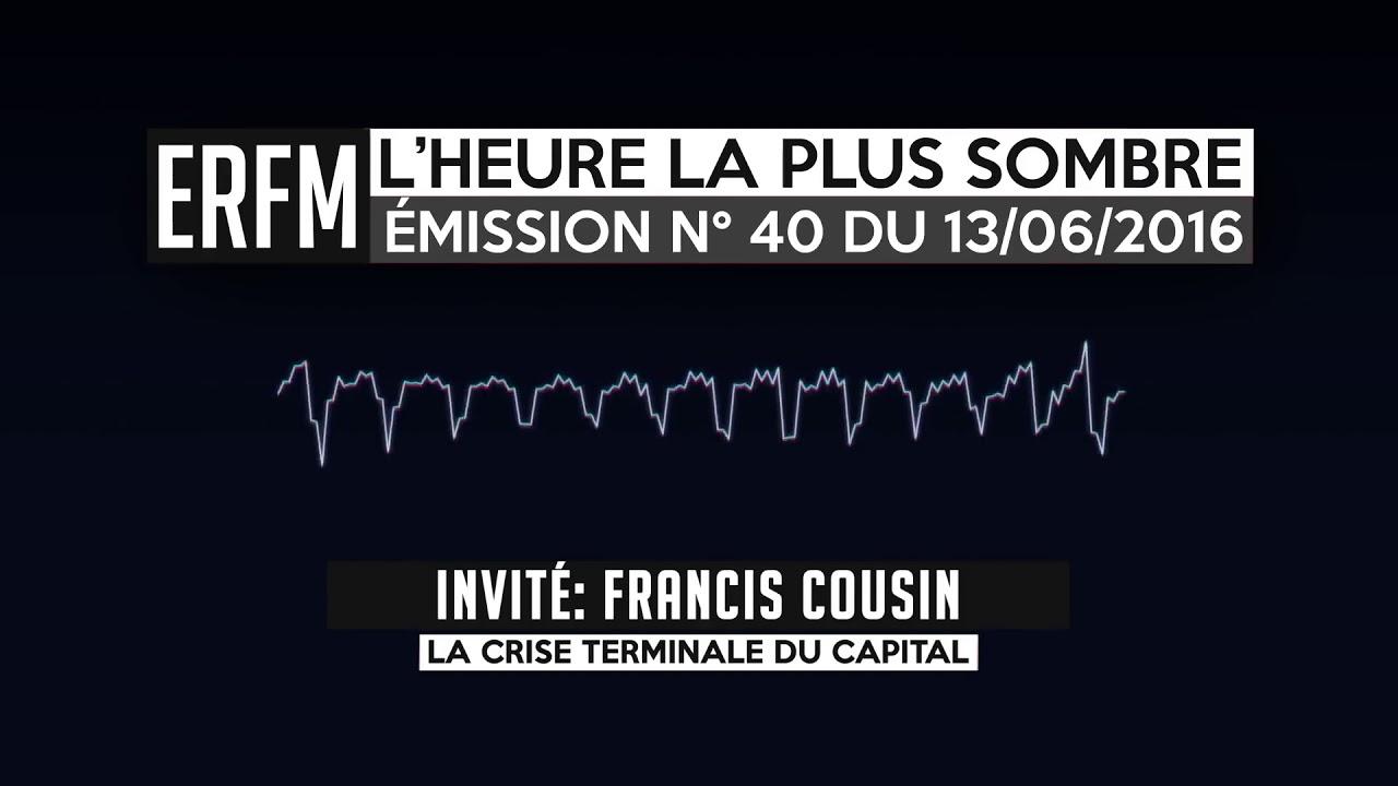 ERFM - L'Heure la plus sombre n°40 - Francis Cousin - La pensée de Karl Marx - 13/06/2016