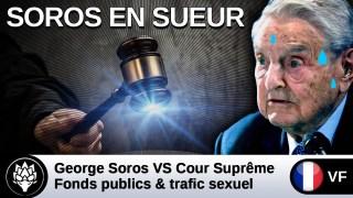 """#GeorgeSoros VS Cour Suprême – """"Soros prêt à se battre jusqu'à la mort pour le trafic sexuel"""""""