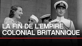 La fin de l'empire colonial Britannique