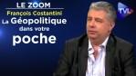 La Géopolitique dans votre poche – François Costantini – Le Zoom – TVL
