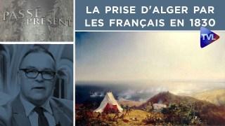 La prise d'Alger par les Français en 1830 – Passé-Présent n°275 – TVL