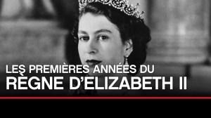 Les premières années du règne d'Elizabeth II