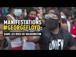 Manifestations #GeorgeFloyd : dans les rues de Washington