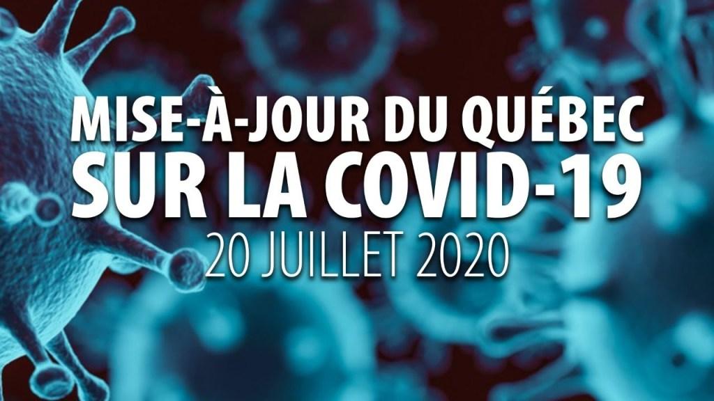 MISE-À-JOUR DU QUÉBEC SUR LA COVID-19 – 20 JUILLET 2020