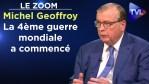 Nous sommes en pleine 4ème guerre mondiale ! – Le Zoom – Michel Geoffroy – TVL
