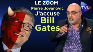 Pierre Jovanovic : J'accuse Bill Gates ! – Le Zoom – TVL