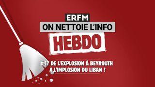 ONLI Hebdo #47 – De l'explosion à Beyrouth à l'implosion du Liban ?