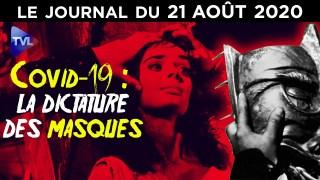 Covid-19 : La dictature des masques – JT du vendredi 21 août 2020