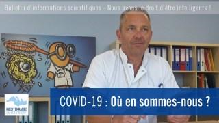 COVID-19 : Où en sommes-nous ?