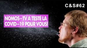 Culture & Société – Nomos-TV a testé la covid-19 pour vous!