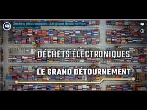 [Doc à Voir] – Déchets électroniques : Le grand détournement.