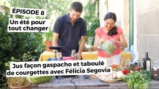 Un été pour tout changer 8: jus façon gaspacho et taboulé de courgette avec Felicia Segovia