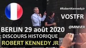 [VOSTFR] Robert Kennedy Jr. Discours historique du 29 août 2020 à Berlin «Ich bin ein Berliner»