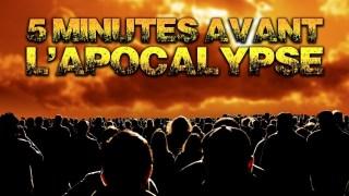 5 MINUTES AVANT L'APOCALYPSE – K DROPS