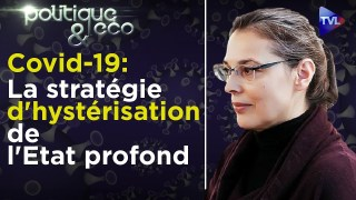 Covid-19 : la stratégie d'hystérisation de l'Etat profond – Valérie Bugault – Poléco n°266 – TVL