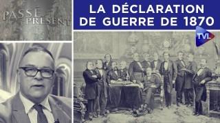 Emile Ollivier et la déclaration de guerre de 1870 – Passé-Présent n°278 – TVL