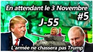 En attendant le 3 Novembre #5 – L'armée ne chassera pas Trump
