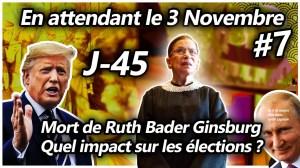 En attendant le 3 Novembre #7 – Mort de Ruth Bader Ginsburg