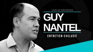 Entretien en profondeur avec Guy Nantel