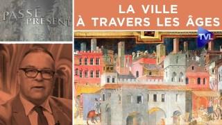 La ville à travers les âges – Passé-Présent n°281 – TVL