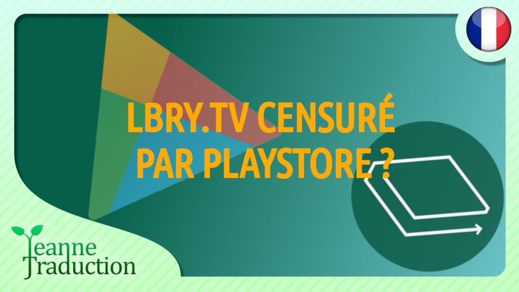 Lbry censuré par Playstore !