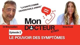 Mon Docteur et moi 💊 Episode 02 «Le pouvoir des symptômes»