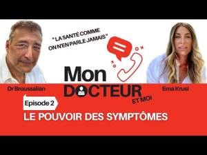 Mon Docteur et moi ? Episode 02 «Le pouvoir des symptômes»