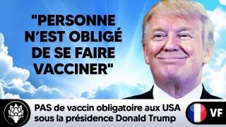 ?PAS de vaccin obligatoire aux États-Unis sous la présidence Trump