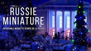 Russie miniature : l'incroyable maquette géante de la Russie