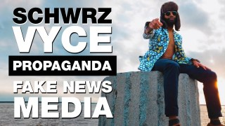 SchwrzVyce – Fake News Media (Propaganda)