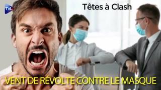 Têtes à Clash n°66 : Vent de révolte contre le masque