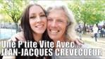 UNE P'TITE VITE AVEC… Jean-Jacques Crèvecoeur!