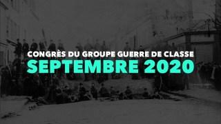 Bilan et perspectives : Congrès du groupe Guerre de Classe de septembre 2020
