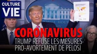 CORONAVIRUS – TRUMP REFUSE LES PROPOSITIONS PRO-AVORTEMENT DE PELOSI