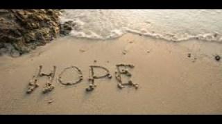 Gardez espoir, n'ayez pas peur.