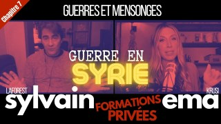 GUERRES ET MENSONGES Syrie & Formations privées Chapitre #7