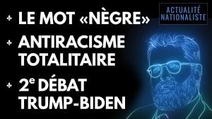 Le mot « NÈGRE », antiracisme totalitaire et 2e débat Trump-Biden