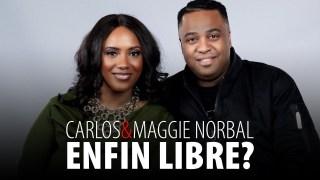 MAGGIE ET CARLOS NORBAL – ENFIN LIBRE? 11 OCTOBRE 2020