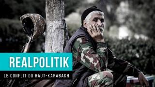 Realpolitik: le conflit du Haut-Karabakh