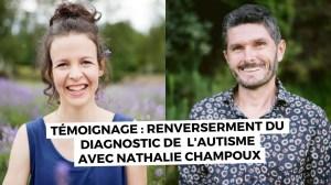 Renversement du diagnostic de l'autisme avec Nathalie Champoux, TDAH, Dys-  ( Seconde version  )