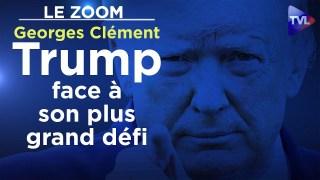 Trump face à son plus grand défi – Georges Clément – Le Zoom – TVL